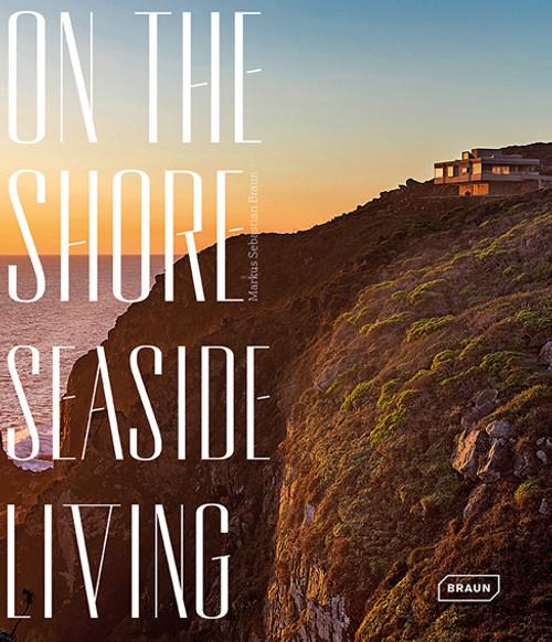 On the Shore, Seaside Living