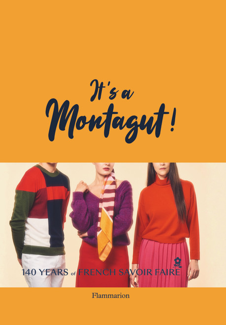 It's a Montagut!: 140 Years of French Savoir Faire