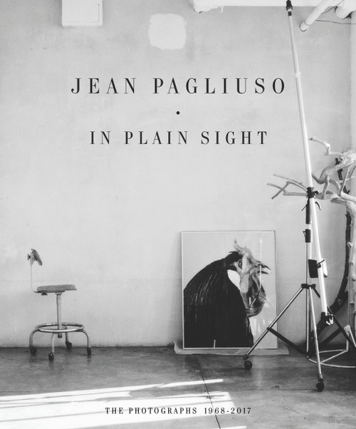 Jean Pagliuso: In Plain Sight: The Photographs 1968 - 2017