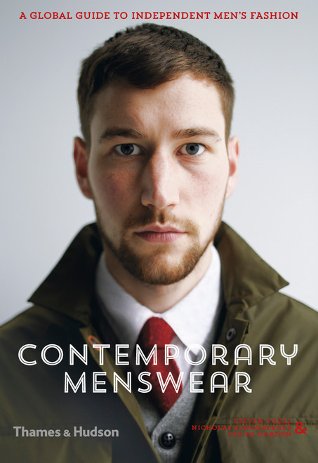 Contemporary Menswear: A Global Guide to Independent Men's Fashion