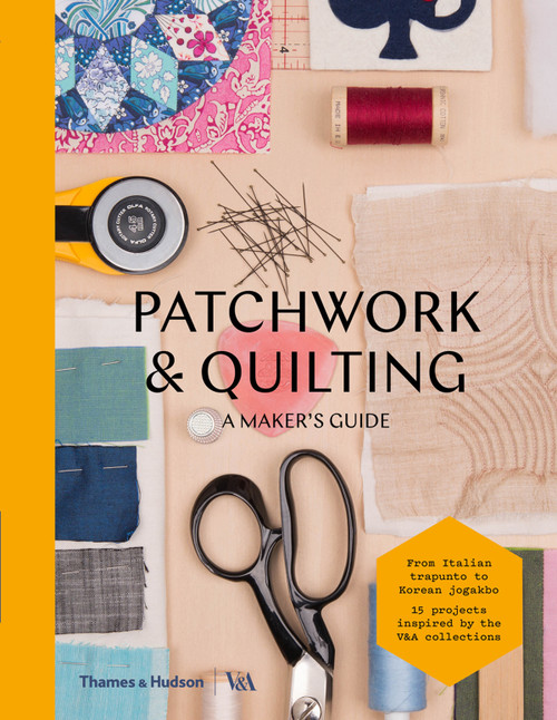 Patchwork and Quilting: A Maker's Guide