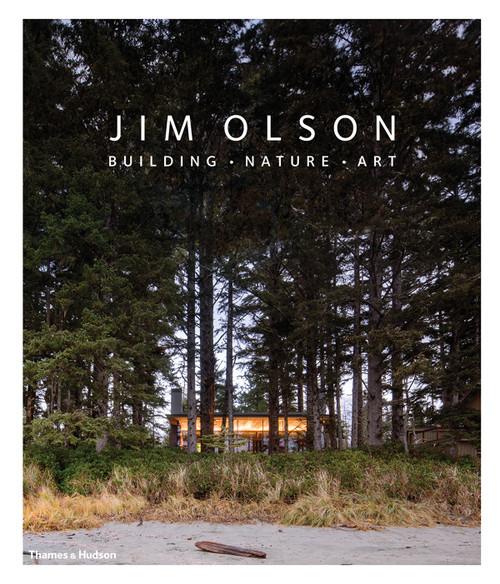 Jim Olson: Building • Nature • Art