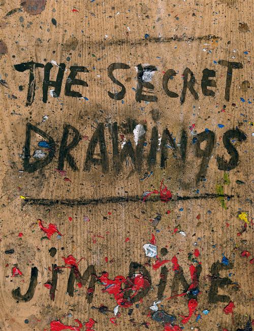 Jim Dine: The Secret Drawings