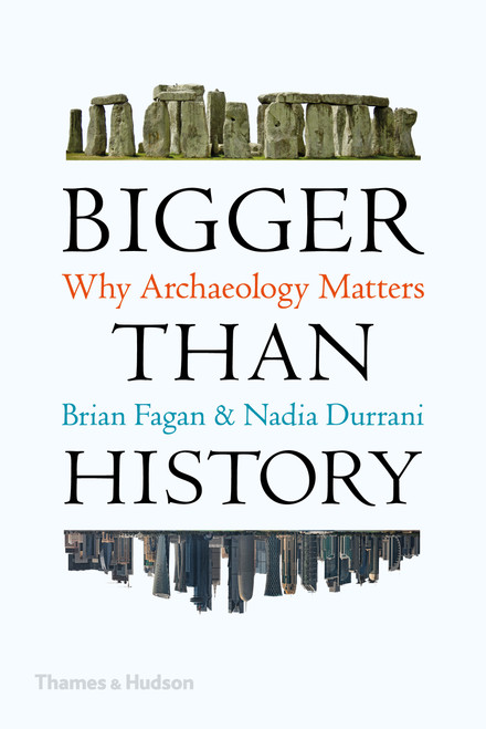 Bigger Than History: Why Archaeology Matters