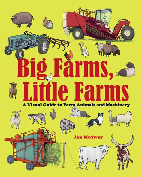 Big Farms, Little Farms: A Visual Guide to Farms and Farm Animals
