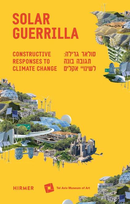 Solar Guerrilla: Constructive Responses to Climate Change
