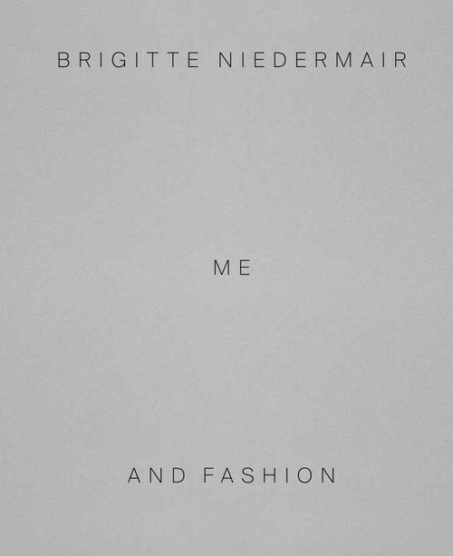 Brigitte Niedermair: Me and Fashion