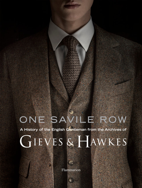 One Savile Row: The Invention of the English Gentleman: Gieves & Hawkes