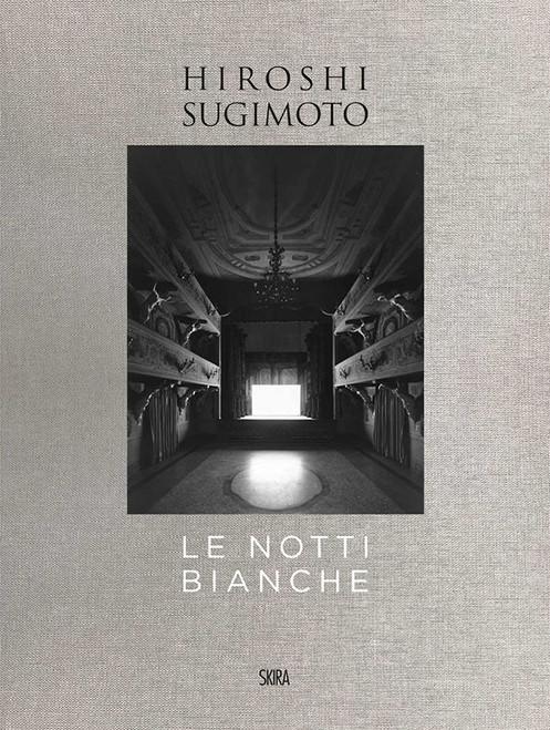 Hiroshi Sugimoto: Le Notti Bianche