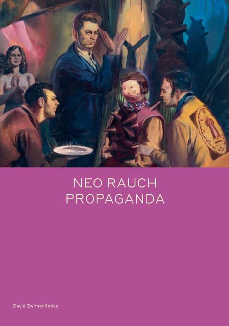 Neo Rauch: PROPAGANDA