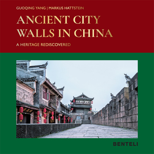 Ancient City Walls in China: A Heritage Recovered