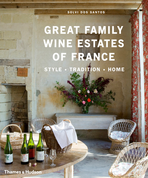 Great Family Wine Estates of France: Style · Tradition · Home