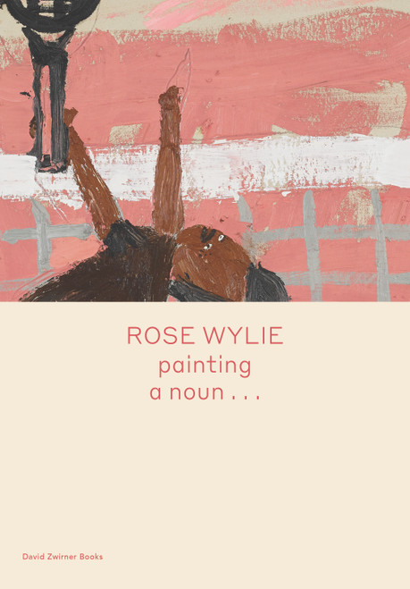 Rose Wylie: painting a noun…