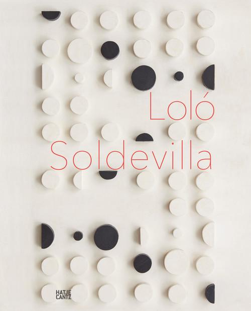Loló Soldevilla: Constructing Her Universe