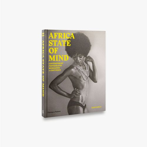 Africa State of Mind: Contemporary Photography Reimagines a Continent