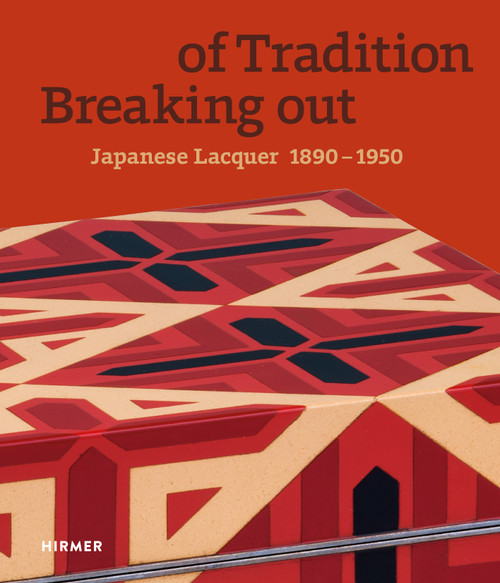 Breaking out of Tradition: Japanese Lacquer 1890 - 1950