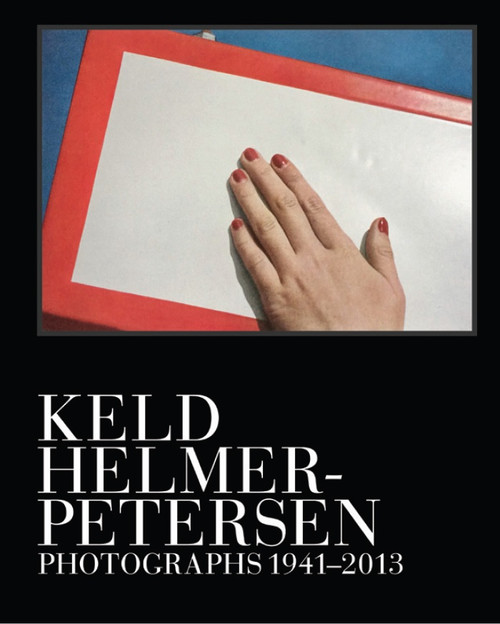 Keld Helmer-Petersen: Photographs 1941–1995