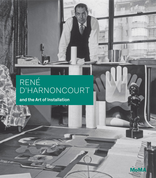 René d'Harnoncourt and the Art of Installation