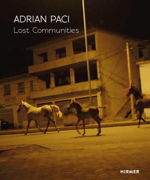 Adrian Paci: Lost Communities
