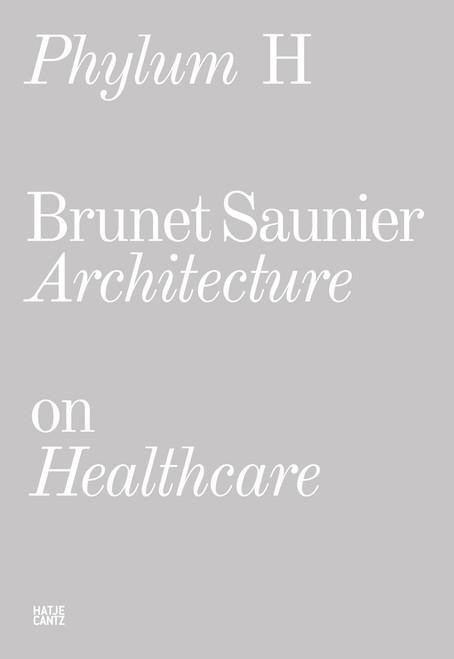 Phylum H (bilingual): Brunet Saunier Architecture on Healthcare