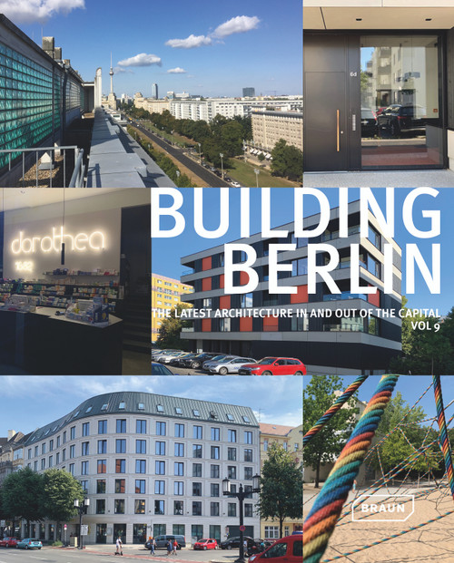 Building Berlin, Vol. 9: The latest architecture in and out of the capital