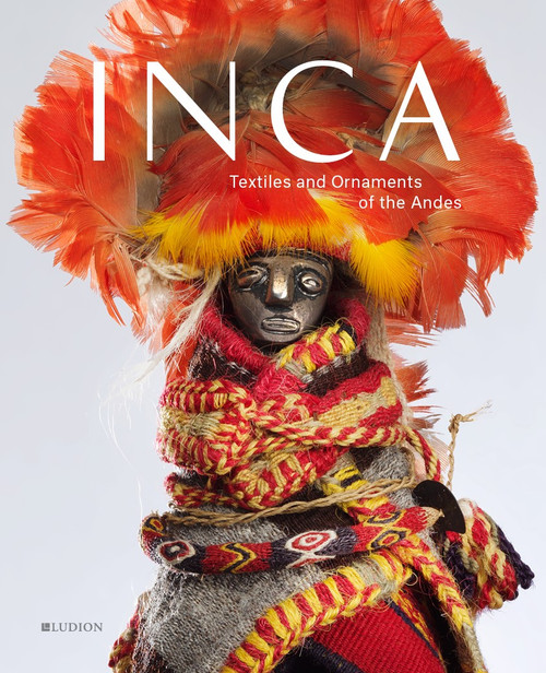 INCA: Textiles and Ornaments of the Andes
