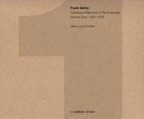 Frank Gehry – Catalogue Raisonné of the Drawings – volume one 1954-1978