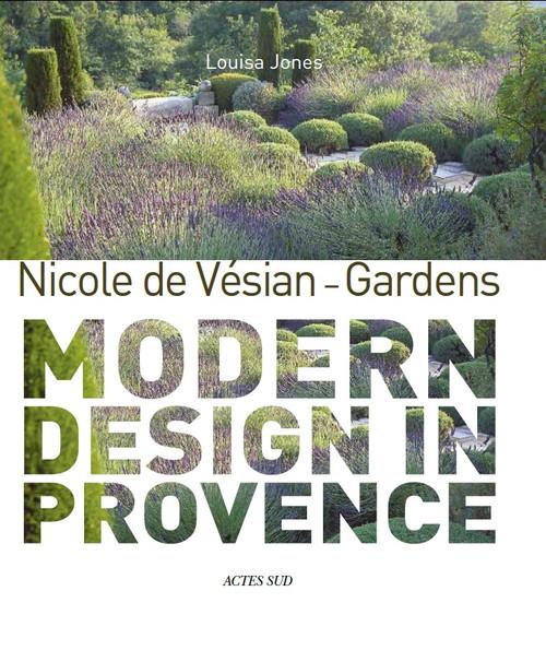 Nicole de Vésian - Gardens: Modern Design in Provence