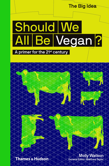 Should We All Be Vegan?: A primer for the 21st century