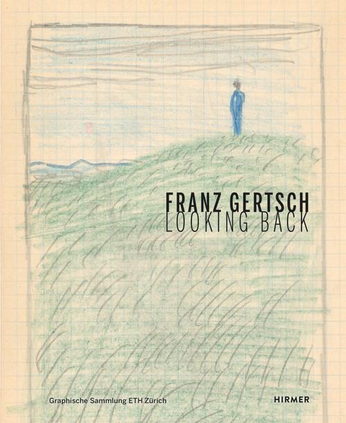 Franz Gertsch: Looking Back