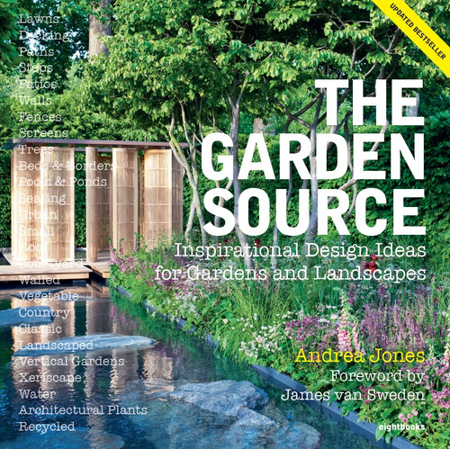 The Garden Source: Inspirational Design Ideas for Gardens and Landscapes