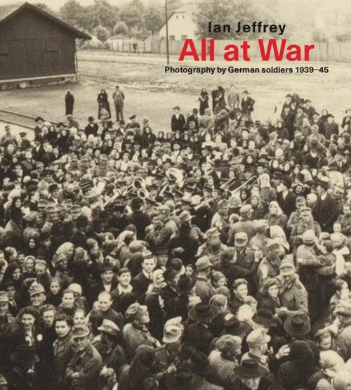 All At War: Photography by German soldiers 1939–45