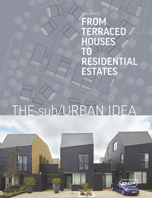 The sub/Urban Idea: From Terraced Houses to Residential Estates