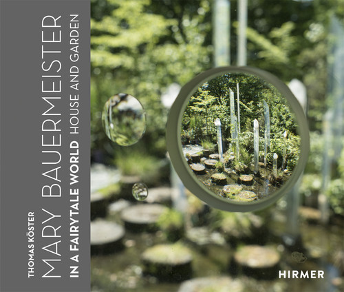 Mary Bauermeister: In a Fairytale World. House and Garden
