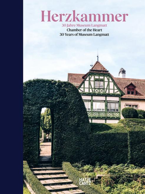Herzkammer / Chamber of the Heart (bilingual edition): 30 Jahre Museum Langmatt / 30 Years of Museum Langmatt