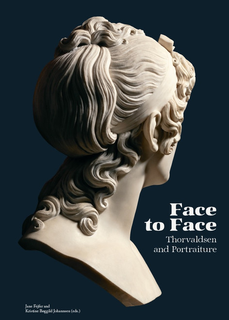 Face to Face: Thorvaldsen and Portraiture