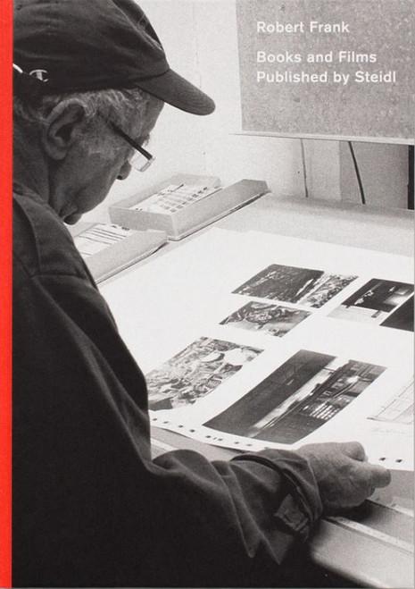 Robert Frank: Books and Films, 1947–2019
