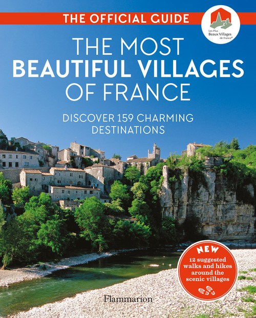 The Most Beautiful Villages of France: The Official Guide (2020 edition)