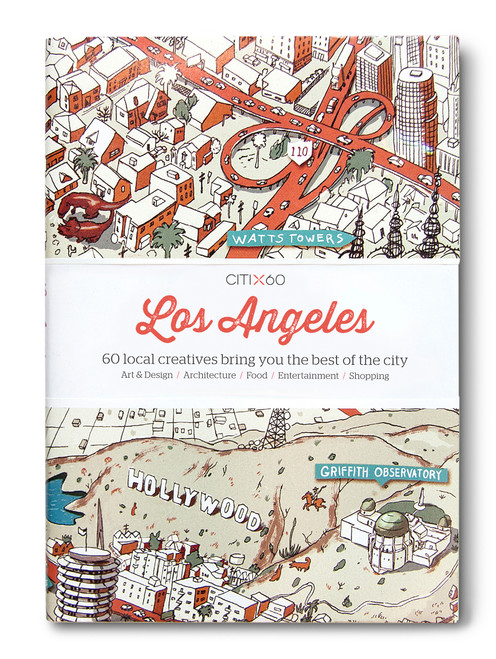 CITIx60 City Guides - Los Angeles: 60 local creatives bring you the best of the city