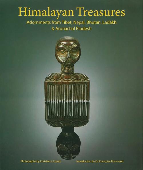 Himalayan Treasures: Adornments from Tibet, Nepal, Bhutan, Ladakh & Arunachal Pradesh