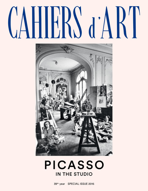 Cahiers d'Art 39th Year Special Issue 2015: Picasso in the Studio