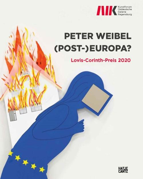 Peter Weibel (Bilingual edition): (Post-)Europa. Lovis-Corinth-Preis 2020