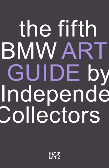 The fifth BMW Art Guide by Independent Collectors: The global guide to private yet publicly accessible collections of contemporary art.