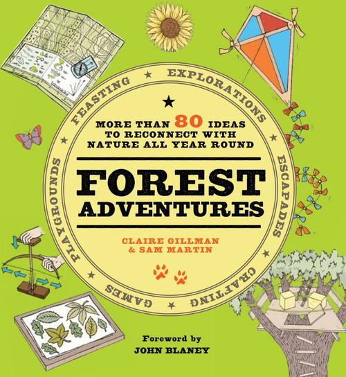 Forest Adventures: More than 80 ideas to reconnect with  nature all year round