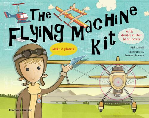 The Flying Machine Kit: Make 5 Planes!