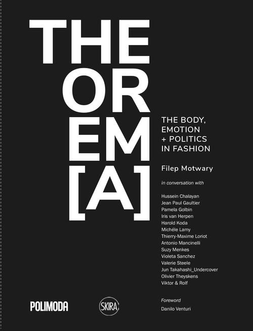THEOREM[A]: The Body, Emotion + Politics in Fashion