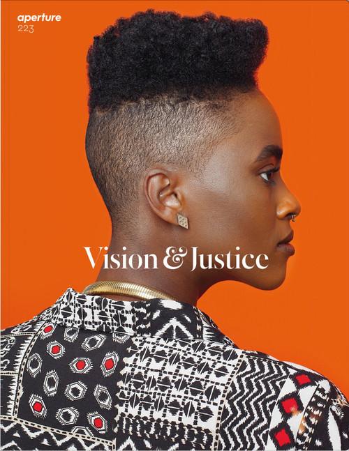 Vision & Justice: Aperture 223: Vision & Justice