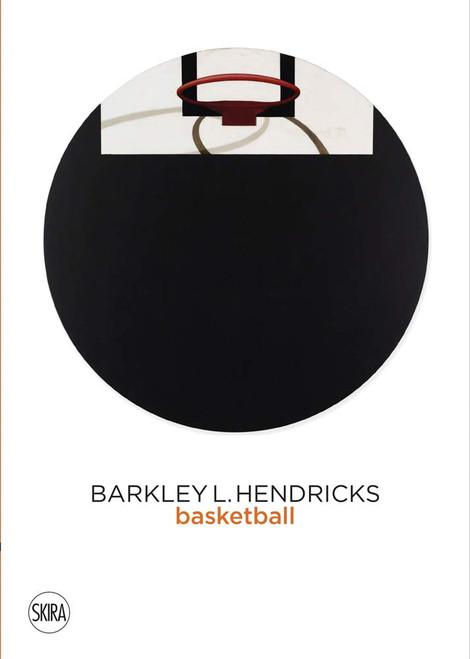Barkley L. Hendricks: Basketball Paintings (Vol. 3)