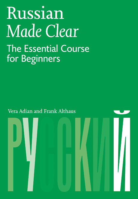 Russian Made Clear: The Essential Course for Beginners