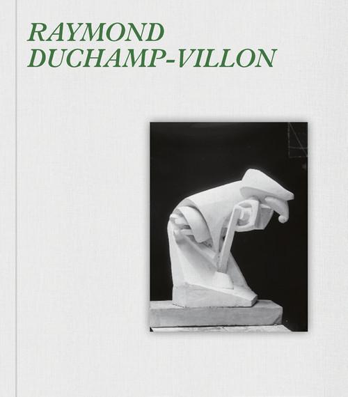 Raymond Duchamp-Villon (bilingual edition): Catalogue raisonné